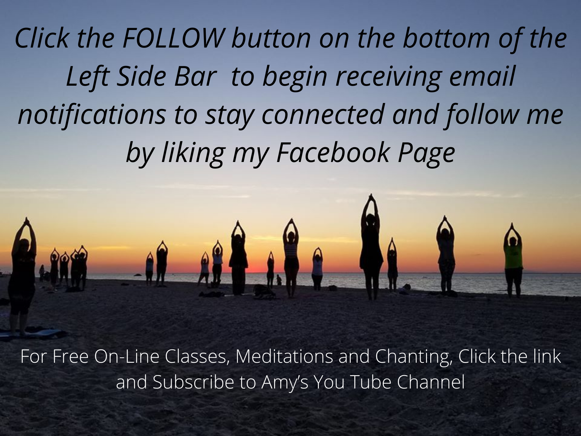 Click the FOLLOW button on the bottom of the Left Side Bar to begin receiving email notifications to stay connected and follow me by liking my Facebook Page